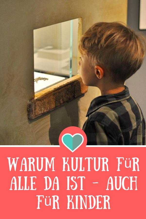Warum Kultur für alle da ist - auch für Kinder #kultur #kinder #museum #ausstellung #alltag #erziehung #rant