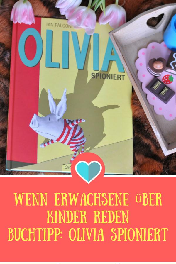 Olivia spioniert - Wenn Erwachsene über Kinder reden #lauschen #erziehung #kind #buchtipp #kinderbuch #bilderbuch