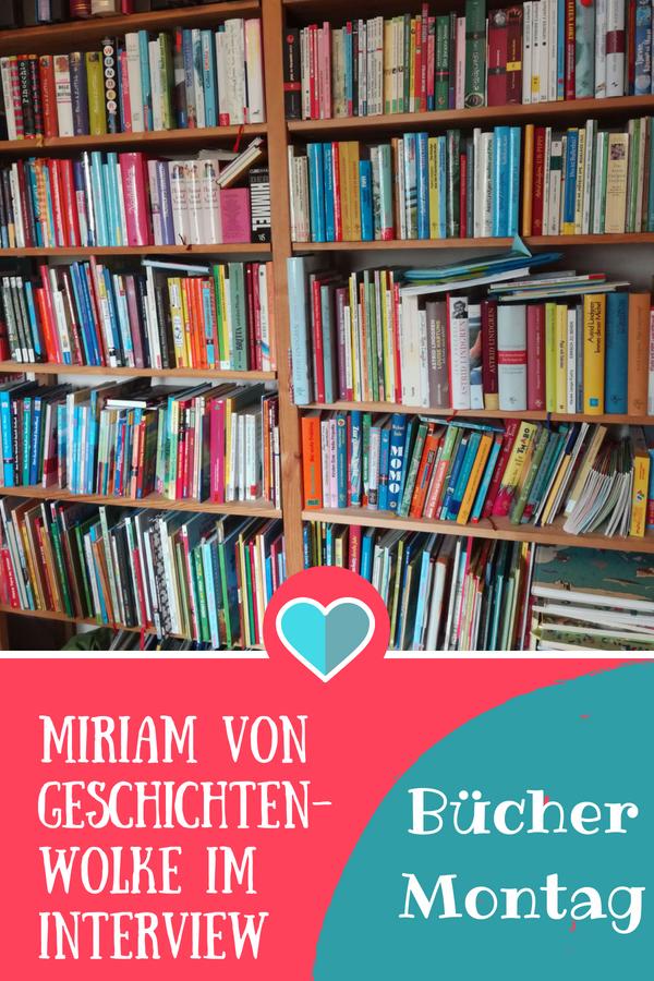 Geschichtenwolke Blog - Miriam im Interview beim BücherMontag #kidnerbuch #kinderbuchblogger #interview #blogger #buch #buchtipp