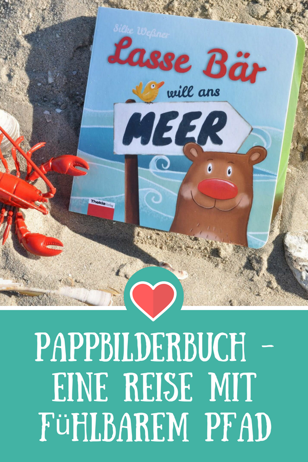 Lasse Bär will ans Meer - außergewöhnliches Pappbilderbuch zum Reisen aus dem Thekla Verlag. Mit Interview der Verlegerin und Autorin #bilderbuch #papbuch #baby #kleinkind #meer #bär #rezension #buchtipp