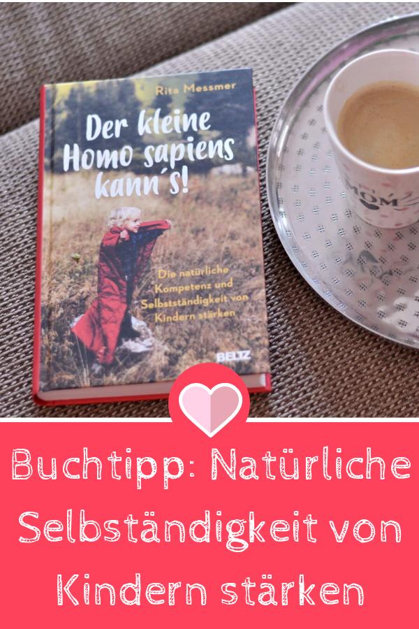 Die natürliche Selbständigkeit von Kindern stärke und der Evolutions-Biologie vertrauen - Der kleine Homo sapiens kann´s von Rita Messmer #buchtipp #ratgeber #biologie #baby #kleinkind #erziehung