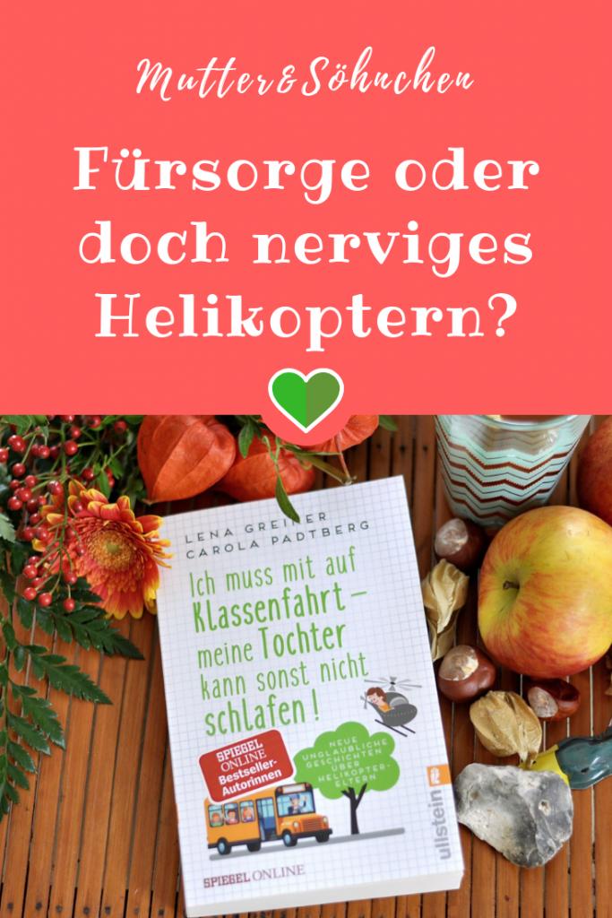 """Helikopter-Eltern sind nervig - Meine Gedanken zu """"Ich muss mit auf Klassenfahrt"""" #erziehung #satire #bestseller #anekdoten #helikopter #eltern #buchtipp"""