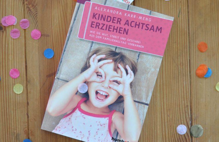 Kinder achtsam erziehen – Tipps für den achtsamen Umgang im Alltag #Rezension