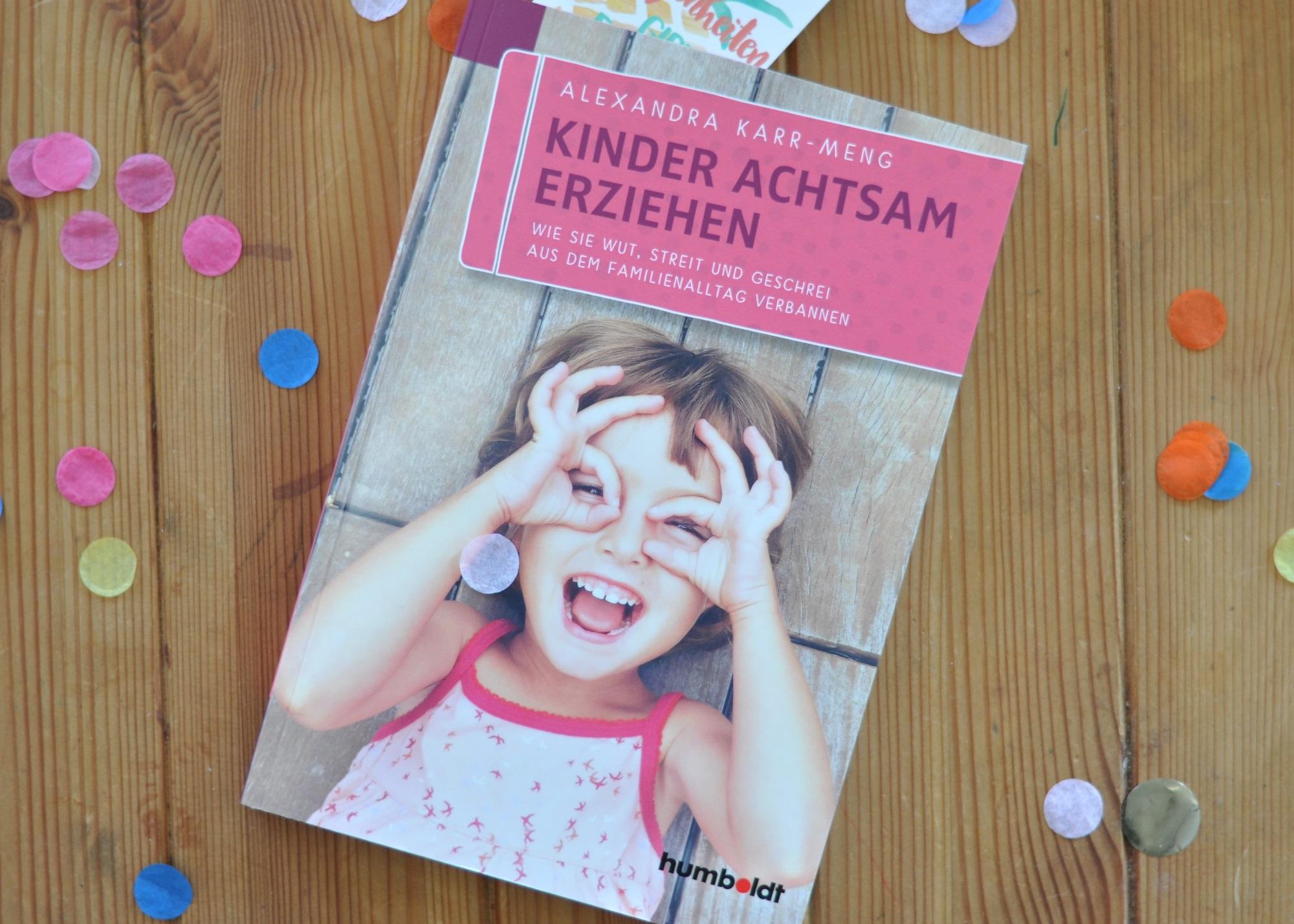 Kinder achtsam Erziehen - Wie Sie Wut, Streit und Geschrei aus dem Familienalltag verbannen #sachbuch #Eltern #Elternsein #Mutter #Achtsamkeit #Erziehung