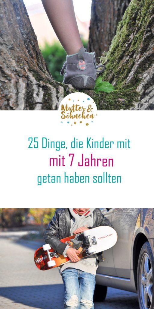 25 Dinge, die Kinder mit 7 Jahren getan haben sollte - eine Bucket-Liste findet ihr auf Mutter&Söhnchen #grundschulkind #schule #erfahrungen #erziehung #bucket-list