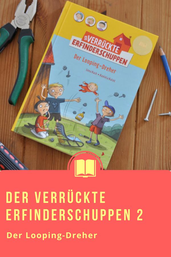 Der verrückte Erfinderschuppen 2 - Der Looping-Dreher #Kinderbuch #Schule #Erfindung #Vorlesen #Buch #Lesen