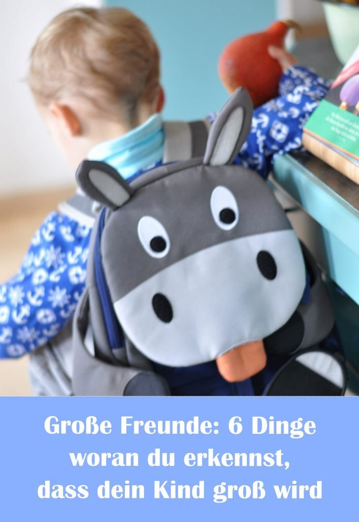 Affenzahn Große Freunde Eselrucksack, 6 Dinge woran du erkennst, dass dein Kind groß wird, Kindergartenkind, passender Rucksack für den Kindergarten, mehr auf meinem Blog Mutter&Söhnchen