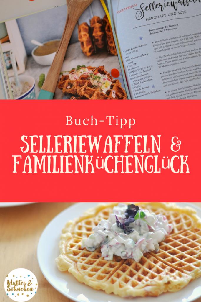 Familienkuechenglück - 120 Rezepte, die allen schmecken #Familie #Kochen #Rezepte #Kochbuch #Selleriewaffel #Kochen #Kinder #schnell #küche #gesund