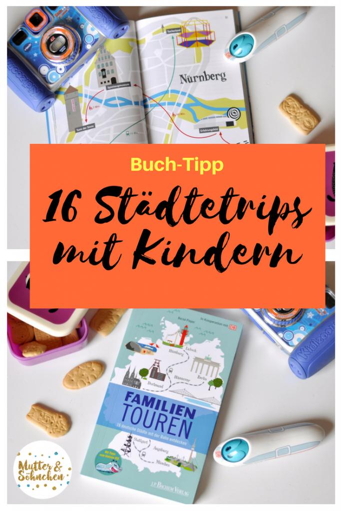 Familientouren - 16 deutsche Städte mit der Bahn entdecken - Städtereisen mit Kindern - Rezension auf Mutter&Söhnchen #Reisen #Urlaub #Familienurlaub #Reiseführer #Deutschland #Bahnreise #Kinder #Kind
