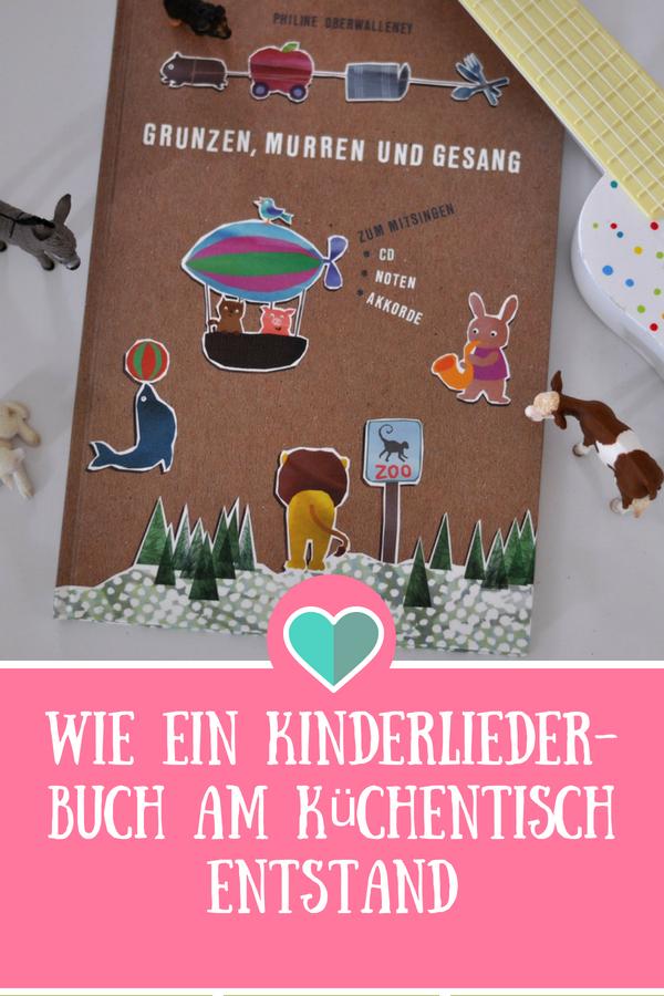 Grunzen, Murren und Gesang - wie ein Kinderliederbuch am Küchentisch entstand. Ein Interview mit Philine Oberwalleney #Kinderbuch #Musik #Kinderlieder #CD #Kinder #Berlin