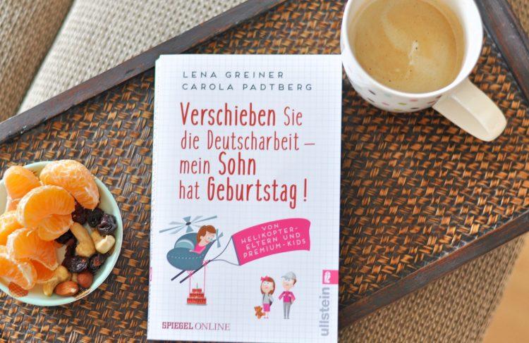 Verschieben Sie die Deutscharbeit - mein Sohn hat Geburtstag - Real-Satire über Helikopter-Eltern, meine Rezension zum Spiegel Online Buch auf Mutter&Söhnchen