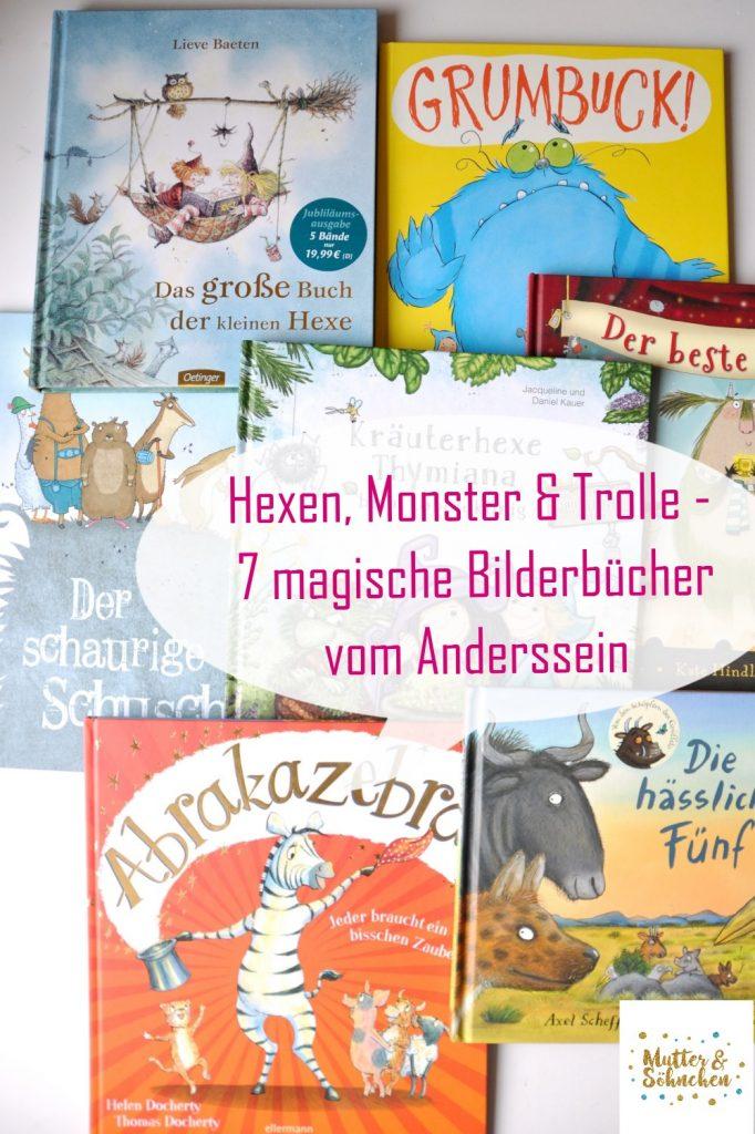 Hexen, Monster, Trolle - 7 magische Kinderbücher vom Anderssein, Bücher über Mut, Neid, Ausgrenzung, Toleranz und Anderssein findet ihr auf Mutter&Söhnchen #Kinderbuch #Vorlesen #Bilderbuch