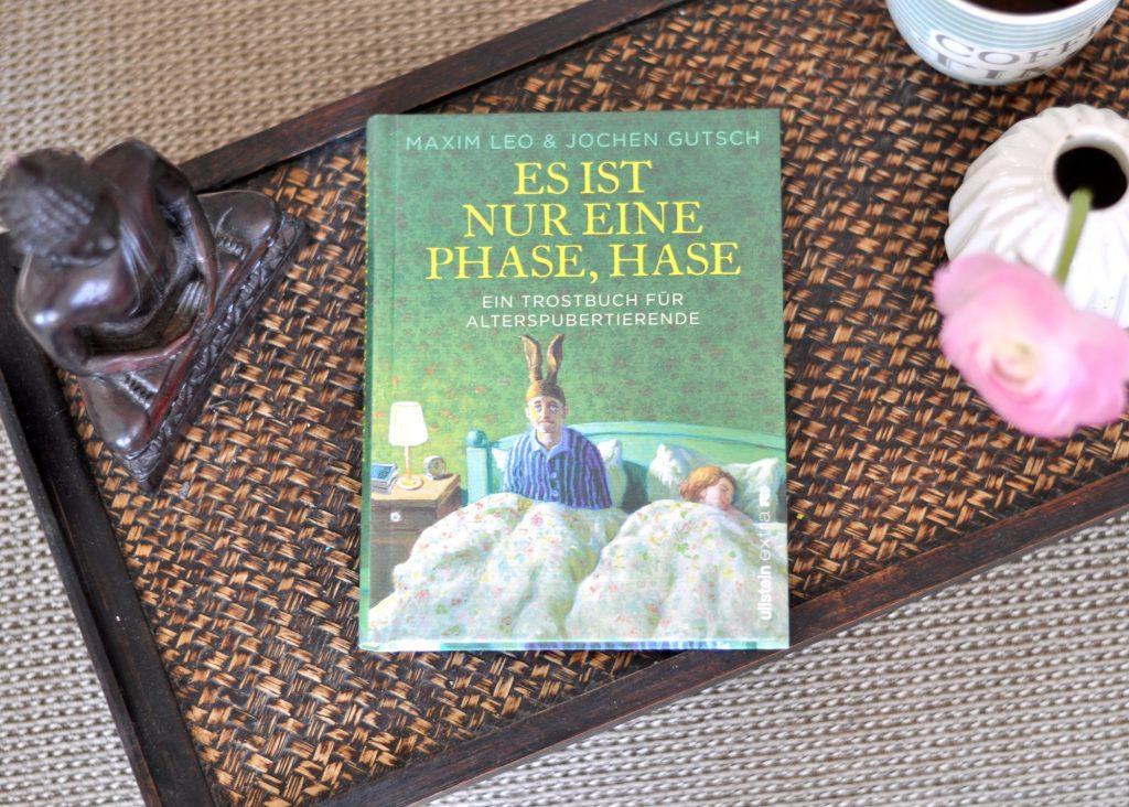 Es ist nur eine Phase, Hase - Trostbuch für Alterspubertierende #Buchtipp