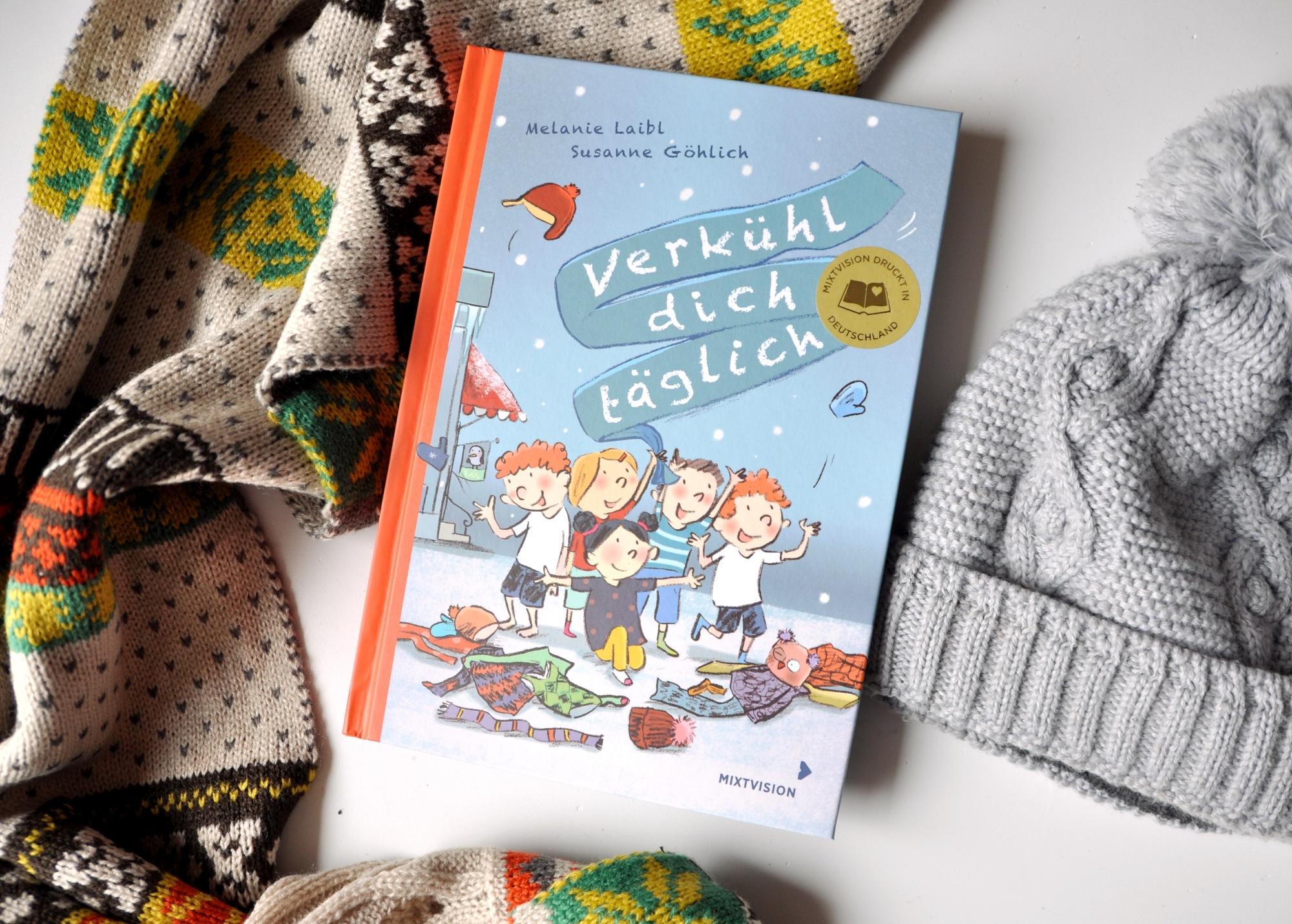 Verkühl dich täglich - 5 Kinder und die Rebellion gegen Wollschals und Strumpfhosen, Kinderbuch von Melanie Laibl für Kidner ab 7 Jahre, Rezension auf Mutter&Söhnchen