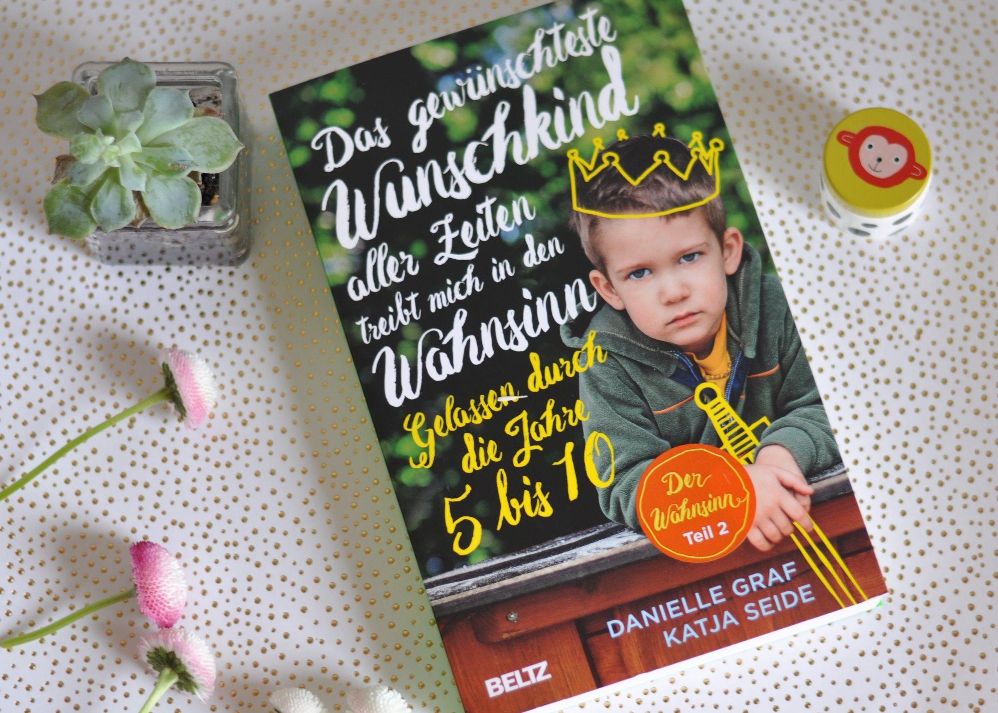 Gelassen durch die Jahre 5 bis 10 - Ds gewünschteste Wunschkind - Ratgeber für Wackelzahn-Rebellen #Buch #Ratgeber #Wackelzahn #Schulkind