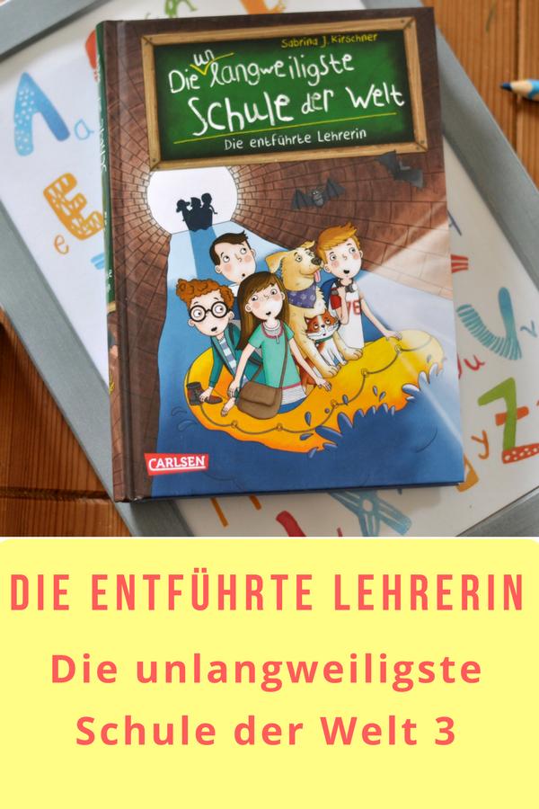 Die unlangweiligste Schule der Welt 3 - die entführte Lehrerin - Schulabenteuer im Agentenstil für Kinder ab 8 Jahren #Kinderbuch #Selbstleser #Grundschule #Abenteuer #Agent